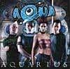 Aqua – Aquarius